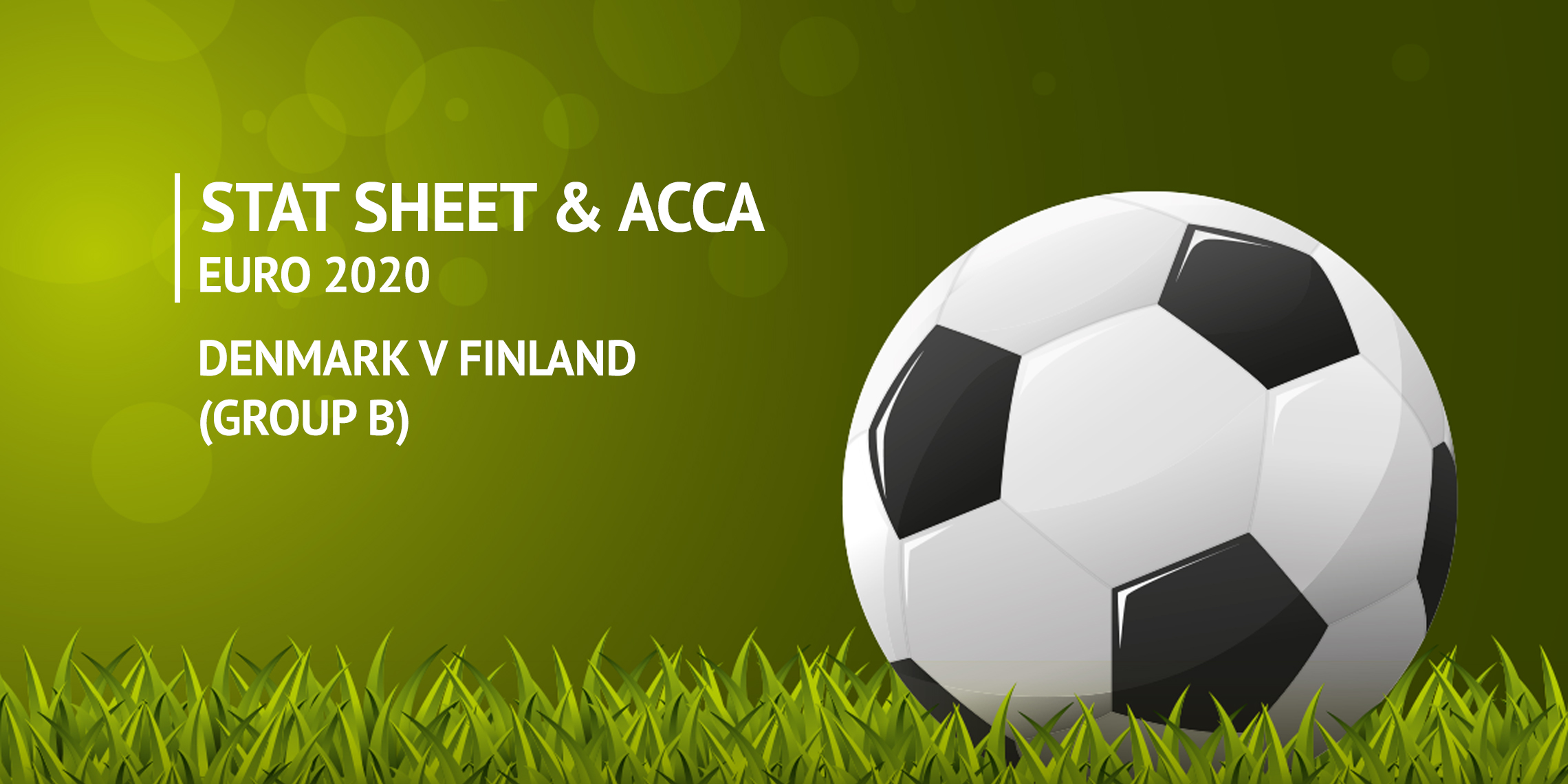 Euro 2020 - Denmark v Finland Acca and Stat Sheet ...